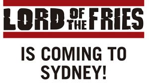 Lord of the Fries hits Sydney town