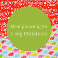 Meal planning for a veg xmas