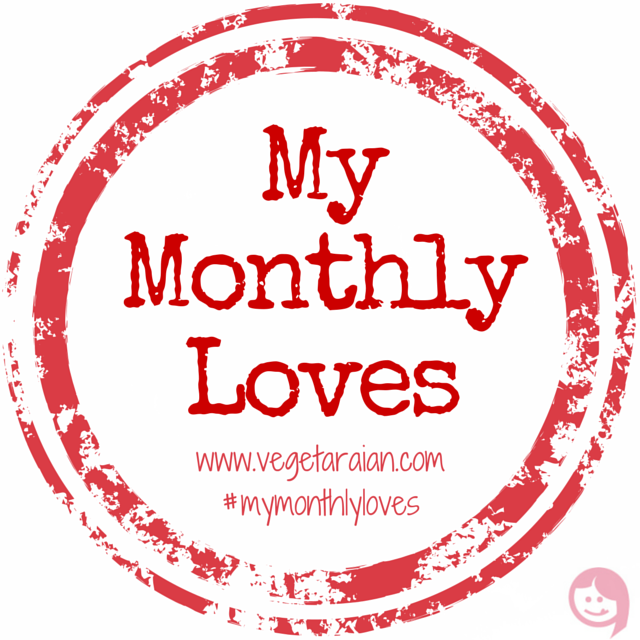 My Monthly Loves