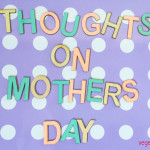 Thoughts on Mother's Day