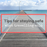 Stay safe when travelling solo